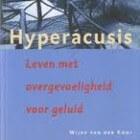 Hyperacusis: Leven met overgevoeligheid voor geluid