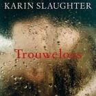 Boekverslag: Karin Slaughter 'Trouweloos' (Grant County 5)