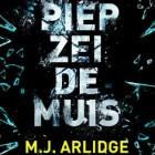 Boekverslag: M.J. Arlidge 'Piep zei de muis' (Helen Grace 2)