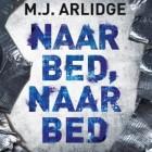 Boekverslag: M.J. Arlidge 'Naar bed, naar bed' Helen Grace 5