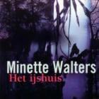 Boekverslag: Minette Walters 'Het ijshuis'